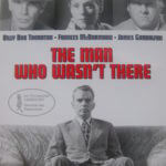 The Man Who Wasn't There – Filmrezension